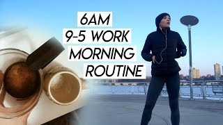 my 6am 9-5 work morning routine | how I have a productive morning working full time!