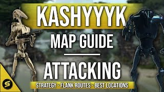 ▶ Map Guide for KASHYYYK - Attacking - STAR WARS Battlefront 2
