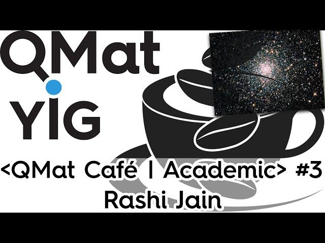 R.Jain - Globular clusters : Milky Way and beyond - ⋖QMat Cafe | Academic⋗ #3.1