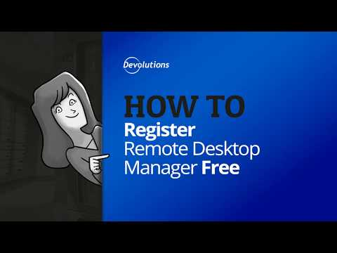 How to Register the Free Edition of Register Remote Desktop Manager