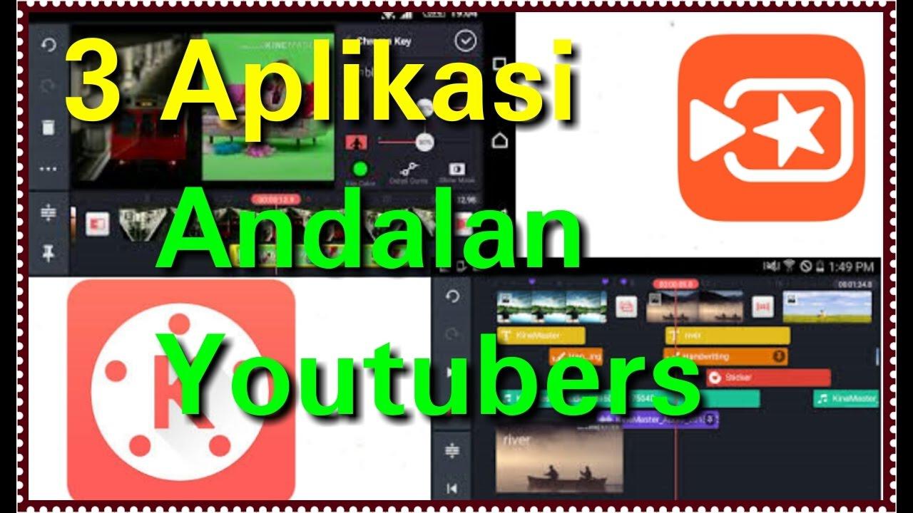 3 aplikasi edit video canggih wajib dimiliki youtubers