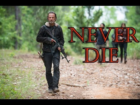 The Walking Dead   Rick Grimes Tribute   Never Die   All Good Things