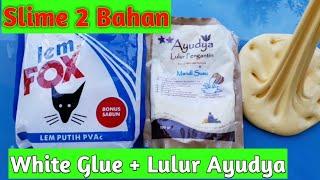 Cara membuat Slime 2 bahan dari White Glue+Lulur Ayudya