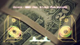 2Scratch - Money (feat. M.I.M.E) [Bass Boosted]