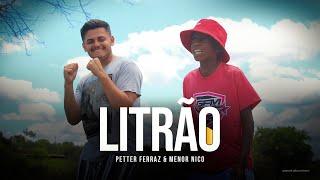 Petter Ferraz e Menor Nico - Litrão ( Videoclipe Oficial ) Longo Filmes