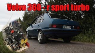 Volvo 360 Turbo r-sport - Garretin voiman metsästys ja hifi hommia.