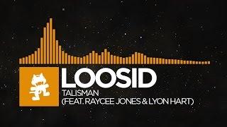 House - Loosid - Talisman feat Raycee Jones  Lyon Hart Monstercat Release