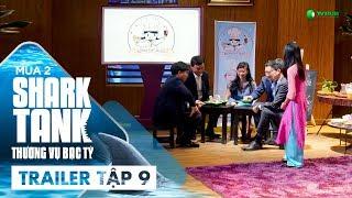[Trailer Tập 9] Xuất Hiện Startup Nhỏ Tuổi Nhất Trong Lịch Sử Shark Tank Việt Nam!