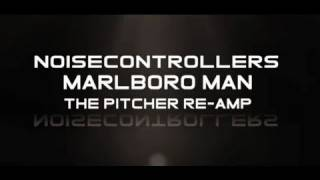 Noisecontrollers Marlboro Man (The Pitcher Re-Amp)