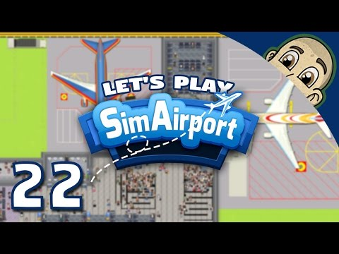SimAirport Let's Play - Ep. 22 - Main Terminal Taking Shape
