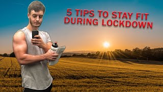 5 FITNESS TIPS we should all be doing During LOCKDOWN QUARANTINE To stay FIT and HEALTHY