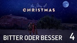 The Story of Christmas -04- Bitter oder Besser