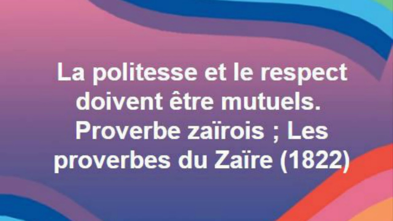 Montage Vidéo Kizoa Proverbe Citation 14 La Politesse Et Le Respect Doivent être Mutuels Pr