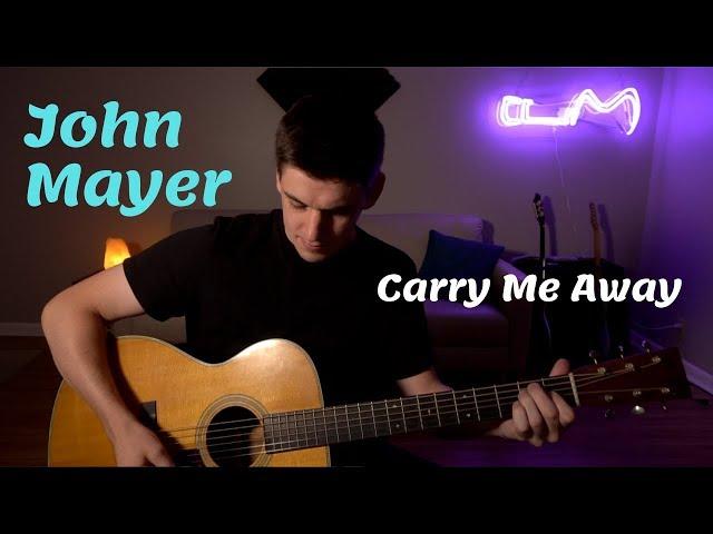 John Mayer - Carry Me Away Cover