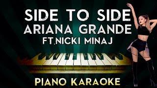 Ariana Grande - Side To Side ft. Nicki Minaj | Piano Karaoke Instrumental Lyrics Cover Sing Along
