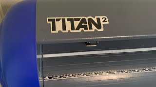 Titan 2  vinyl cutter trying it out