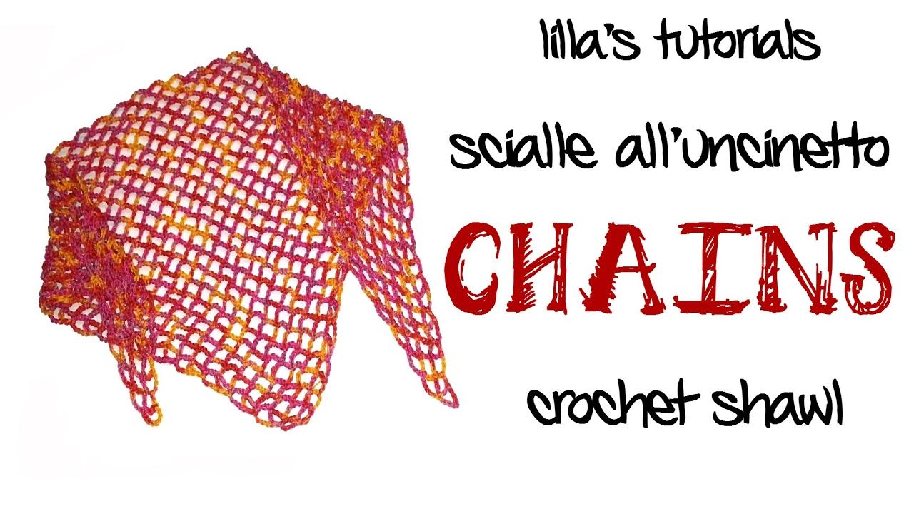 Chains Scialle Facilissimo Alluncinetto Easy Crochet Shawl Youtube