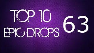 Top 10 Epic Drops #63