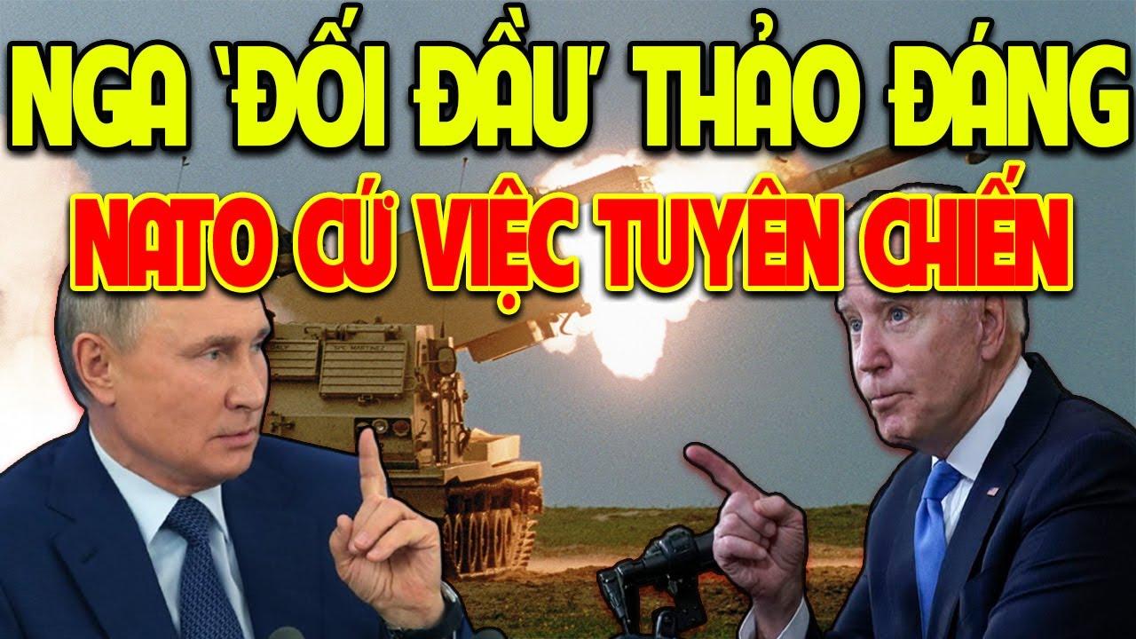 CỰC NÓNG! NATO 'DIỄU VÕ DƯƠNG OAI', Nga Sẵn Sàng Cho NATO Một Cuộc Chiến THÕA ĐÁNG Nếu Thích