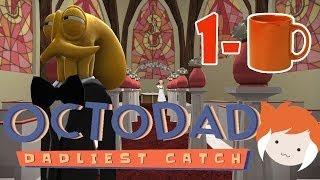 1-CUP: Octodad Dadliest Catch!