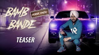 Bamb Bande | Official Teaser | Simar Dardi | New Punjabi Songs 2019 | Music & Sound | 17th May