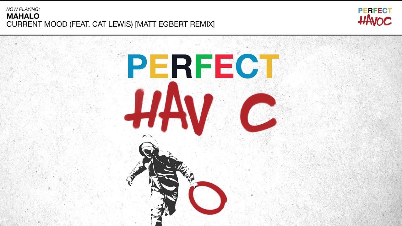 Download Mahalo - Current Mood (feat Cat Lewis) (Matt Egbert Remix)