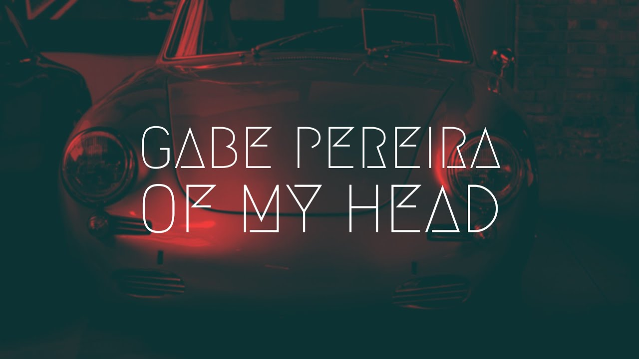 Gabe Pereira - Of My Head   Extended Remix