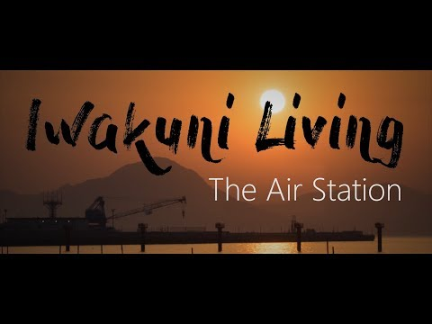 Iwakuni Living: The Air Station