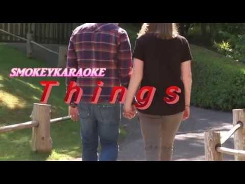 Things - smokeykaraoke