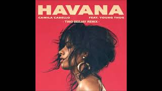 Video Camila Cabello - Havana ft. Young Thug (TULE Remix) download MP3, 3GP, MP4, WEBM, AVI, FLV Februari 2018