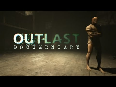 Outlast Documentary: To Make You Believe