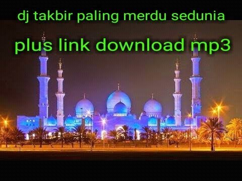 Dj Takbir Paling Merdu 2019 Sama Link Download Mp3 Youtube