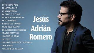 Jesús Adrian Romero Sus Mejores Exitos  Lo Mejor De Jesus Adrian Romero Musica Cristiana