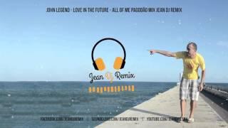 Baixar John Legend - Love In The Future - Pagodão Mix by Jean Dj Remix