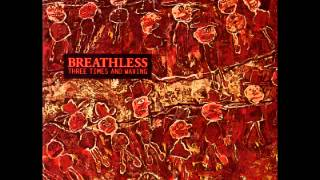 Breathless - Three Times and Waving (FULL ALBUM)