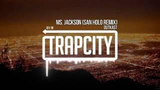 MS. Jackson [San Holo Remix] Outkast