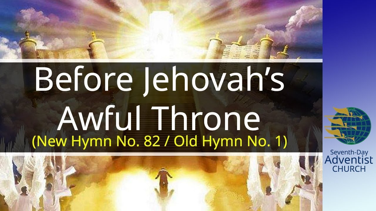Before Jehova's Awful Throne, SDA Church Hymnal # 82 | SDA Hymn Ministry