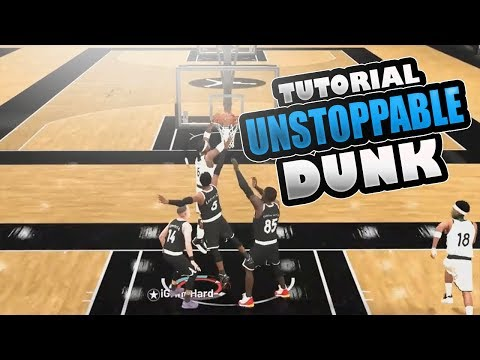 NBA 2K19 UNSTOPPABLE DUNK TUTORIAL EURO-DUNK, HOP STEP-DUNK AND SPIN DUNK TUTORIAL