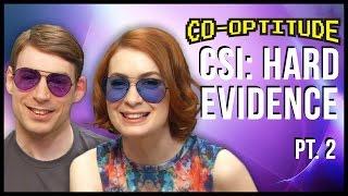 CSI: Hard Evidence Let