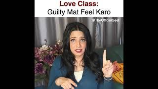 Inn Cheezo ke Liye Guilty Mat Feel Karo Love Class | Relationship Status | The Official Geet #shorts
