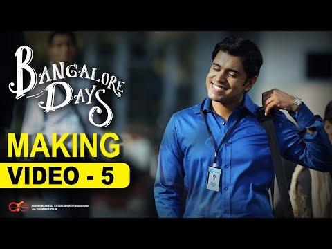 Making the Movie - Bangalore Days | 5