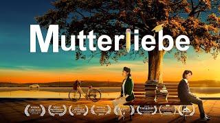 Christlicher Film | Mutterliebe | Wie kann man seinem Kind eine glückliche Zukunft geben?