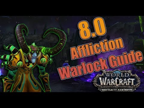 BFA - 8.0 Affliction Warlock DPS Guide! Azerite, Talents and Rotation! Mythic + and Uldir!