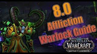 BFA - 8.0 Affliction Warlock DPS Guide! Azerite, Talents and Rotation! Mythic + and Uldir!