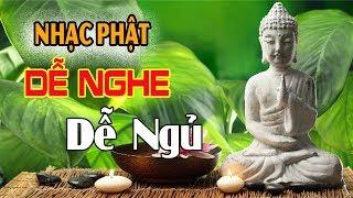 Nhạc Phật Giáo DỄ NGHE DỄ NGỦ | Tuyển Chọn Những Bài Nhạc Phật, Nhạc Thiền Tĩnh Tâm Thư Giãn