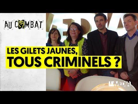 LES GILETS JAUNES, TOUS CRIMINELS ?