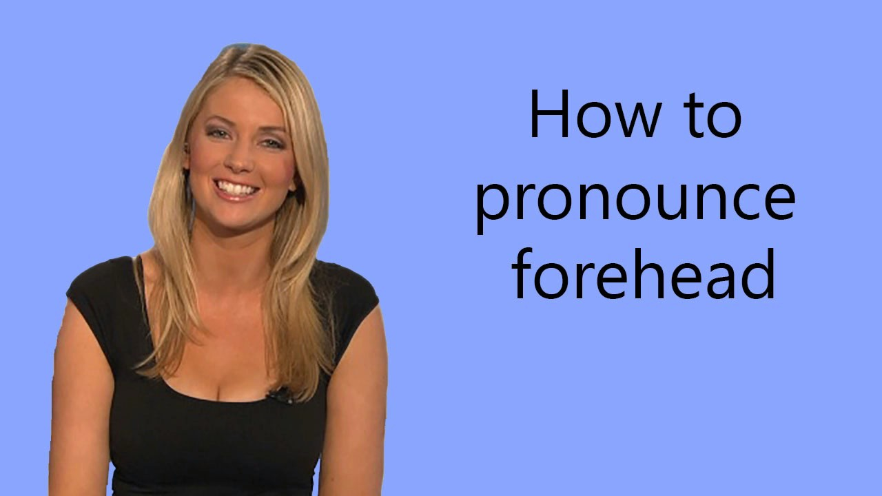 How to pronounce forehead - YouTube