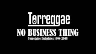 No Business Thing - Torreggae Dubplates 1998-2008