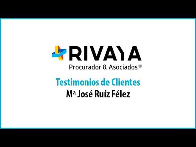 Testimonio Maria Jose Ruiz Felez - RivayaProcurador.es