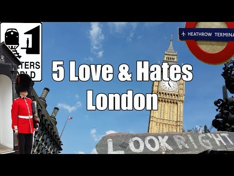 Visit London - 5 Things You Will Love & Hate About London, England